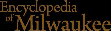 Encyclopedia of Milwaukee