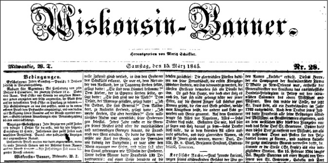 <table class=&quot;lightbox&quot;><tr><td colspan=2 class=&quot;lightbox-title&quot;>The Wiskonsin-Banner Newspaper</td></tr><tr><td colspan=2 class=&quot;lightbox-caption&quot;>One of the earliest available edition of the Wiskonsin-Banner, dated March 15, 1845. The Banner then was a weekly paper with a yearly subscription fee of 2 dollars to be paid in advance.</td></tr><tr><td colspan=2 class=&quot;lightbox-spacer&quot;></td></tr><tr class=&quot;lightbox-detail&quot;><td class=&quot;cell-title&quot;>Source: </td><td class=&quot;cell-value&quot;>From the Wiskonsin-Banner, accessed thru Newspaper Archive. <br /><a href=&quot;https://newspaperarchive.com/wiskonsin-banner-mar-15-1845-p-1/&quot; target=&quot;_blank&quot;>Newspaper Archive</a></td></tr><tr class=&quot;filler-row&quot;><td colspan=2>&nbsp;</td></tr></table>