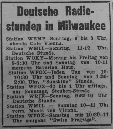 <table class=&quot;lightbox&quot;><tr><td colspan=2 class=&quot;lightbox-title&quot;>German Radio in Milwaukee</td></tr><tr><td colspan=2 class=&quot;lightbox-caption&quot;>German radio hours in Milwaukee, advertised in the Abendpost und Milwaukee Deutsche Zeitung, July 3, 1950. </td></tr><tr><td colspan=2 class=&quot;lightbox-spacer&quot;></td></tr><tr class=&quot;filler-row&quot;><td colspan=2>&nbsp;</td></tr></table>