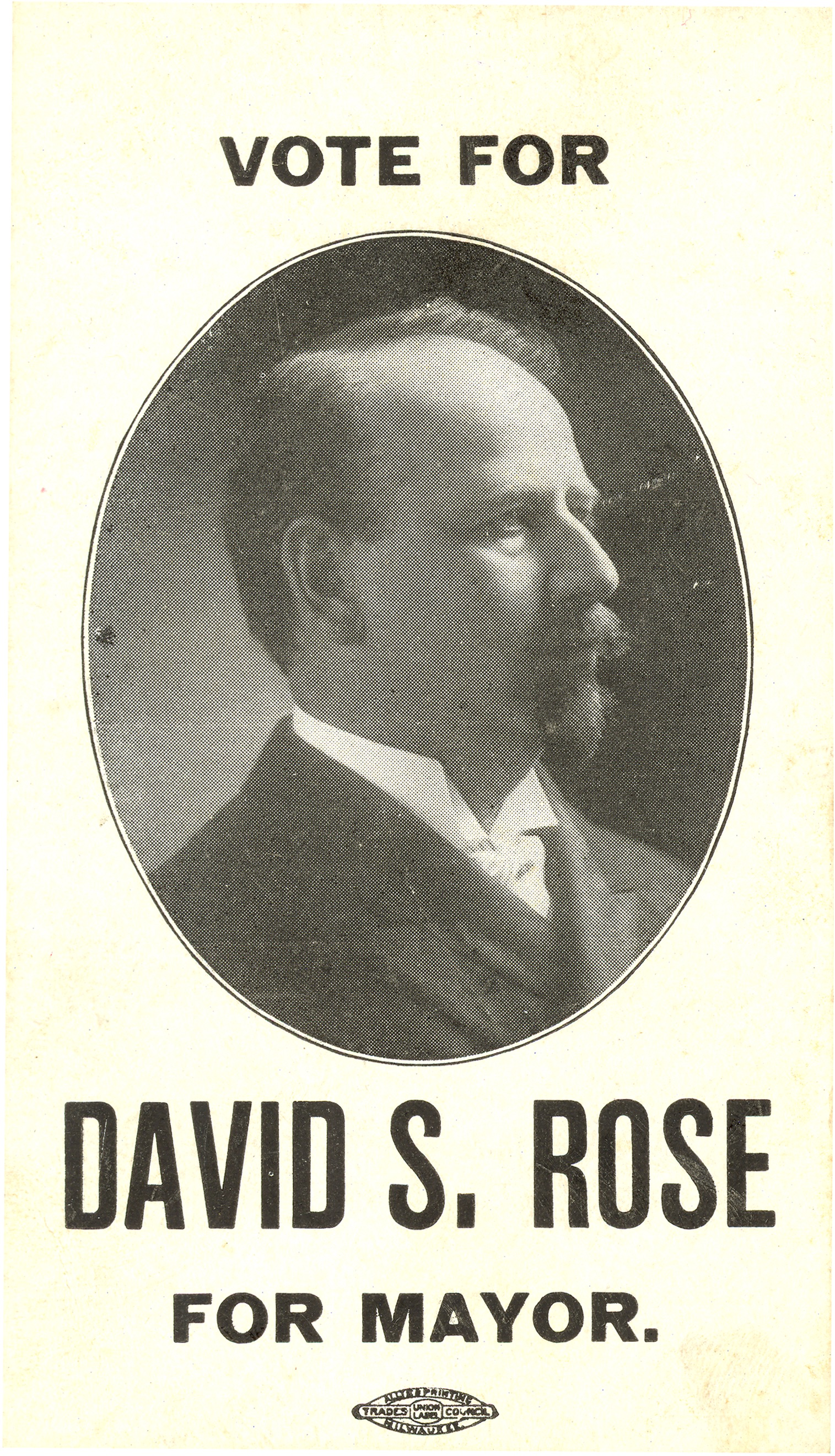 Campaign advertisement for Milwaukee's five-time mayor, David Rose. A deft politician and showman, his administration faced significant criticism.