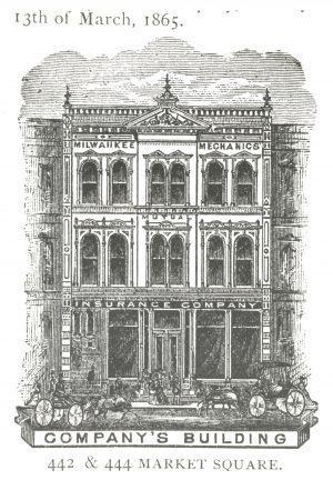 Illustration of the Milwaukee Mechanics Mutual Insurance Company building once located on Water Street.