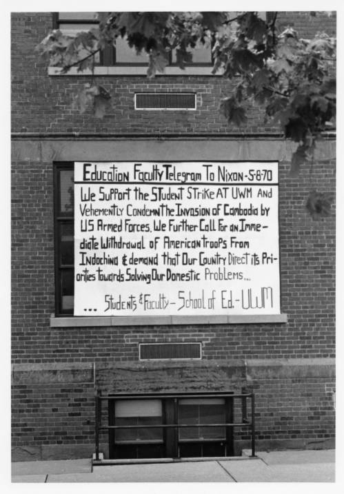 Posted outside of UWM's Kimberly Hall, the students and faculty of the School of Education condemn the U.S. invasion of Cambodia in 1970.