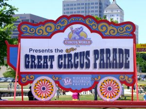 This large and colorful sign advertises the arrival of the Great Circus Parade in Milwaukee in 2009, the last year the parade was held.