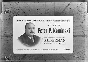 """This early twentieth century campaign poster encourages people to elect Peter Kaminski as a Milwaukee alderman and promises a """"Clean Non-Partisan Administration."""""""