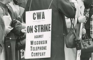 Female members of the Communications Workers of America strike against the Wisconsin Telephone Company in 1968.