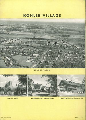 The Village of Kohler was founded as a model company town in 1900, after the Kohler Company constructed a new plant location. These images illustrate how the village appeared in 1947.