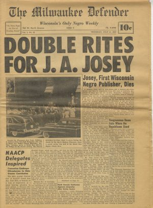 "The July 11, 1957 issue of the ""Milwaukee Defender"" announces the death of J. Anthony Josey."