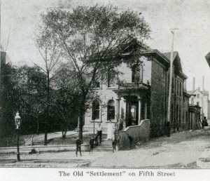 Between 1904 and 1907, the Settlement was located in this building located at 499 Fifth Street.