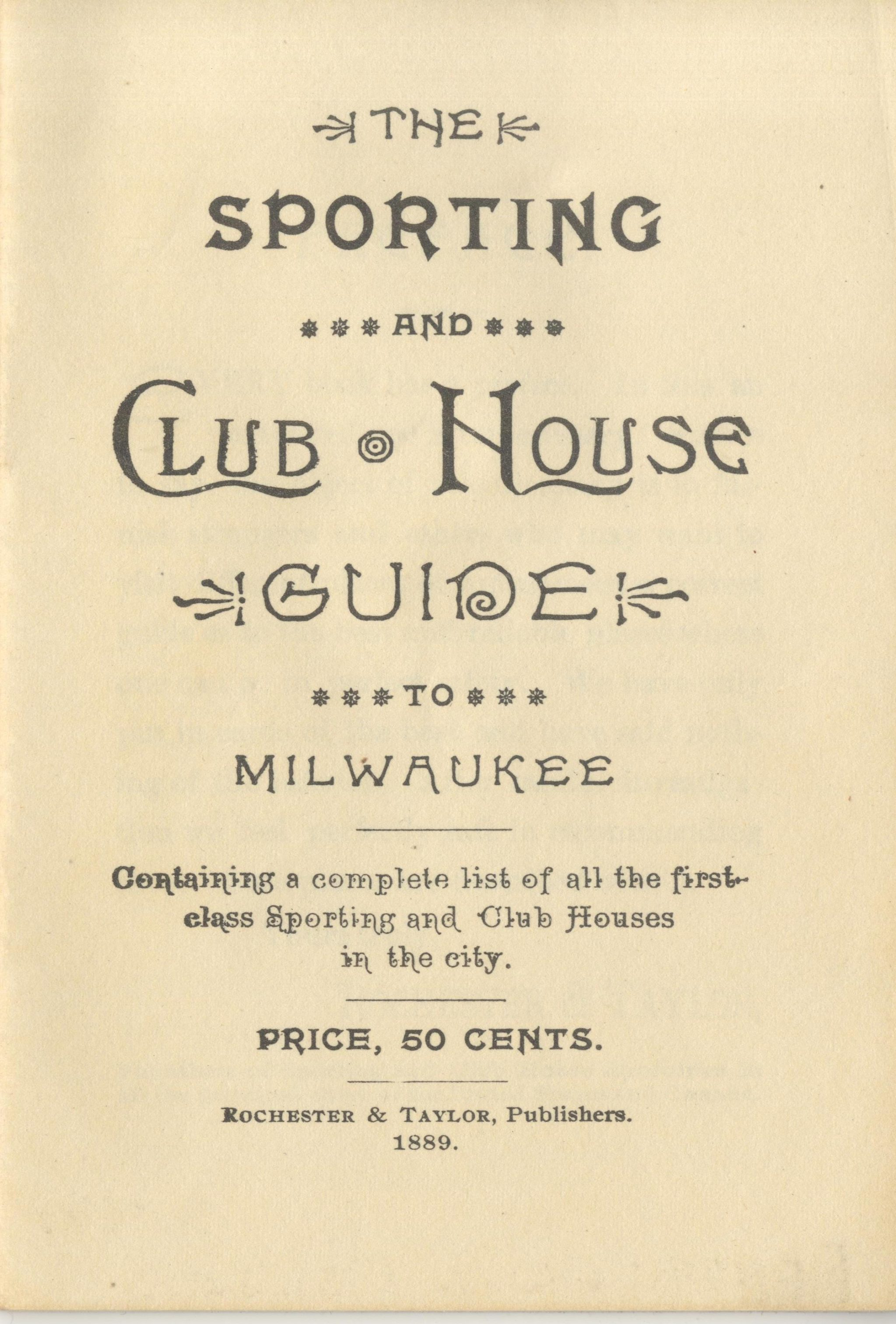 Published in 1889, The Sporting and Club House Guide to Milwaukee provided descriptions and locations of houses of prostitution throughout the city. See the next image for an example.